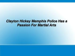 clayton hickey has a passion for martial arts