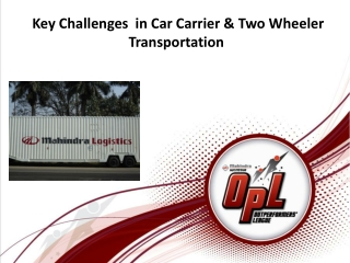 Key Challenges  in Car Carrier & Two Wheeler Transportation