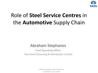 Role of  Steel Service  Centres in the  Automotive  Supply Chain