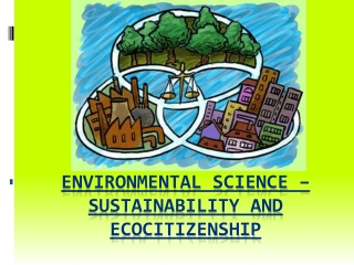 Environmental Science � Sustainability and  Ecocitizenship