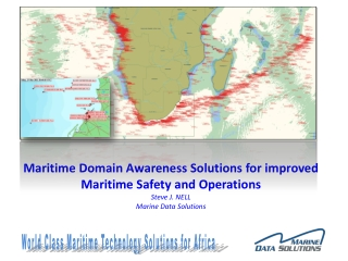 Maritime Domain Awareness Solutions for improved Maritime Safety and Operations Steve J. NELL Marine Data Solutions