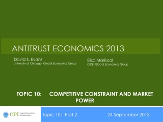 Topic 10:	competitive constraint and market       power