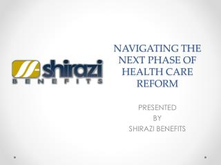 NAVIGATING THE NEXT PHASE OF HEALTH CARE REFORM