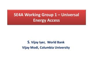 SE4A Working Group 1 � Universal Energy Access