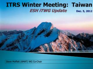 ITRS Winter Meeting:  Taiwan  ESH iTWG Update  Dec. 5, 2012