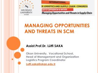 MANAGING  OPPORTUNITIES AND THREATS IN SCM