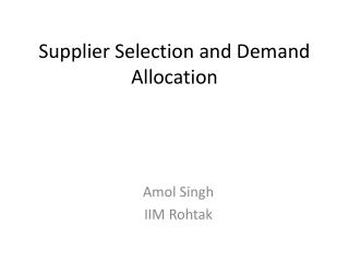 Supplier Selection and Demand Allocation