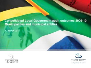 Consolidated Local Government audit outcomes 2009-10 Municipalities and municipal entities 17  March 2011