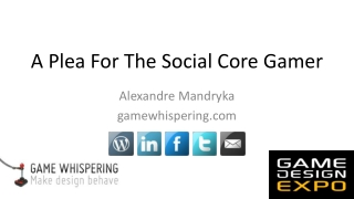 A Plea For The Social Core Gamer