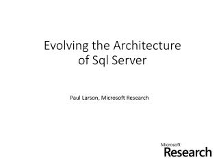 Evolving the Architecture  of  Sql  Server