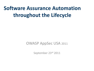 Software Assurance Automation throughout the Lifecycle