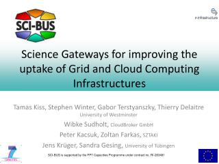 Science Gateways for improving the uptake of Grid and Cloud Computing Infrastructures