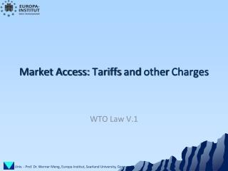 Market Access:  Tariffs and other Charges