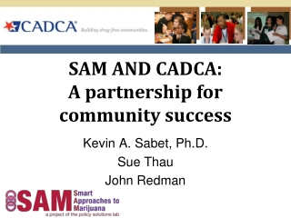 SAM AND CADCA:  A partnership for community success