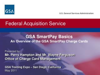 GSA SmartPay Basics An Overview of the GSA SmartPay Charge Cards