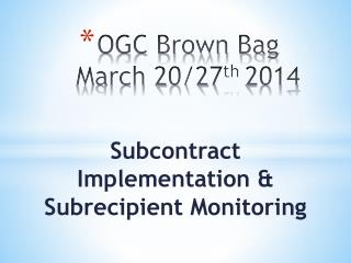 OGC Brown Bag March 20/27 th  2014