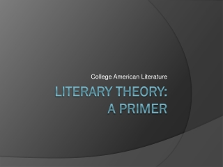 Literary Theory:  A Primer