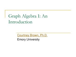 graph algebra i: an introduction