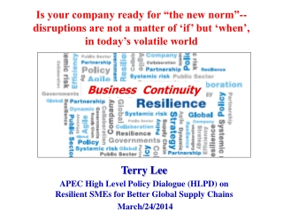 "Is your company ready for ""the new norm ""--  disruptions  are not a matter of 'if' but 'when',  in  today's volatile wo"