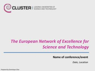 The European Network of Excellence  for   Science and Technology