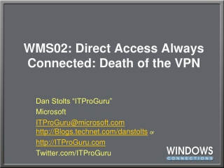 WMS02: Direct Access Always Connected: Death of the VPN