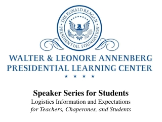 Speaker Series for Students Logistics Information and Expectations  for Teachers, Chaperones, and Students