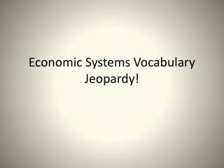Economic Systems Vocabulary Jeopardy!