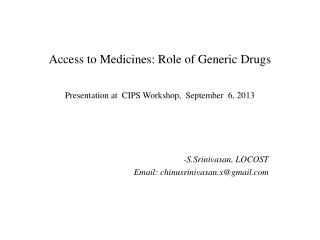 Access to Medicines: Role of Generic Drugs