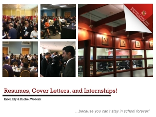 Resumes, Cover Letters, and Internships!