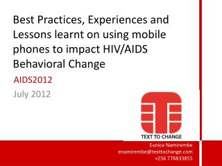 Best Practices, Experiences and Lessons learnt on using mobile phones to impact HIV/AIDS Behavioral Change