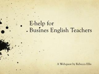 E-help for Busines  English Teachers
