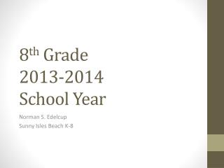 8 th  Grade  2013-2014   School Year