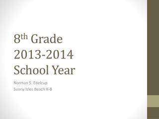 8 th  Grade  2013-2014   School Year