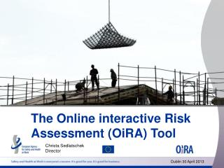The Online  interactive  Risk Assessment ( OiRA ) Tool