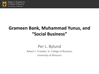 "Grameen  Bank, Muhammad  Yunus , and ""Social Business"""