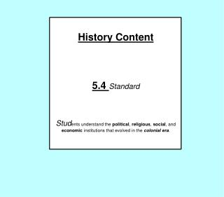 History Content 5.4  Standard Stud ents understand the  political ,  religious ,  social , and  economic  institutions