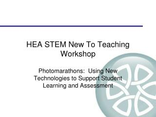 HEA STEM New To Teaching Workshop