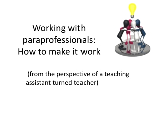 Working with paraprofessionals:  How to make it work