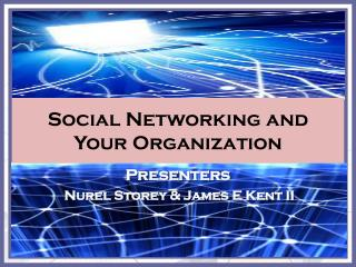Social Networking and Your Organization