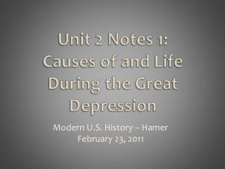 Unit 2 Notes 1: Causes  of and Life During the Great Depression