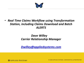 Real Time  Claims Workflow using Transformation Station, including Claims Download and Batch ALERTS Dave Willey	 Carrie