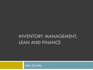 INVENTORY  MANAGEMENT, LEAN and Finance