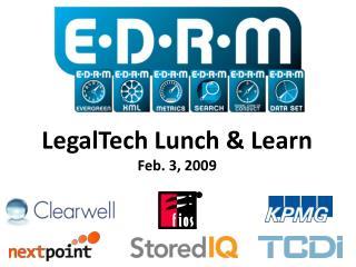 LegalTech  Lunch & Learn Feb. 3, 2009