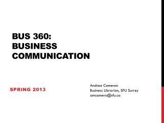 BUS 360:  BUSINESS COMMUNICATION