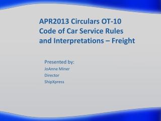 APR2013 Circulars OT-10 Code of Car Service Rules and Interpretations – Freight