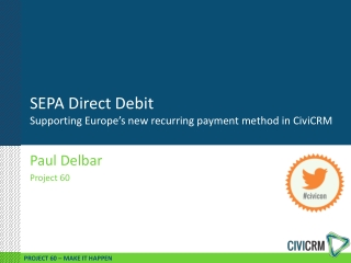 SEPA Direct Debit Supporting Europe's new recurring paymen t method in  CiviCRM