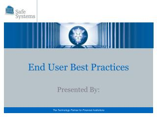 End User  Best Practices