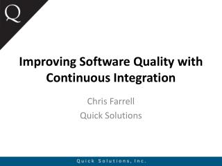 Improving Software Quality with Continuous Integration
