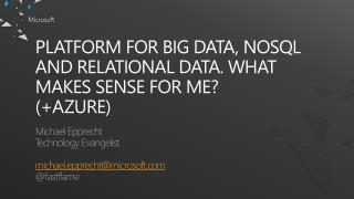 Platform for Big Data,  NoSQL  and Relational Data. What makes sense for me ? (+Azure)