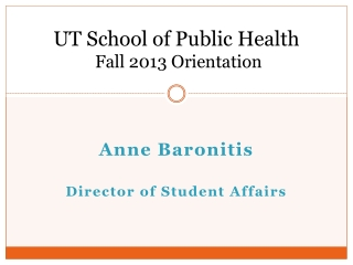 UT School of Public Health   Fall 2013 Orientation